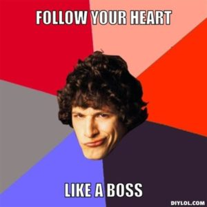 resized_like-a-boss-meme-generator-follow-your-heart-like-a-boss-ccb22a